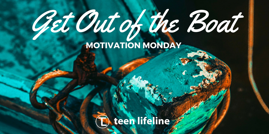 Motivation Monday: Get Out of the Boat